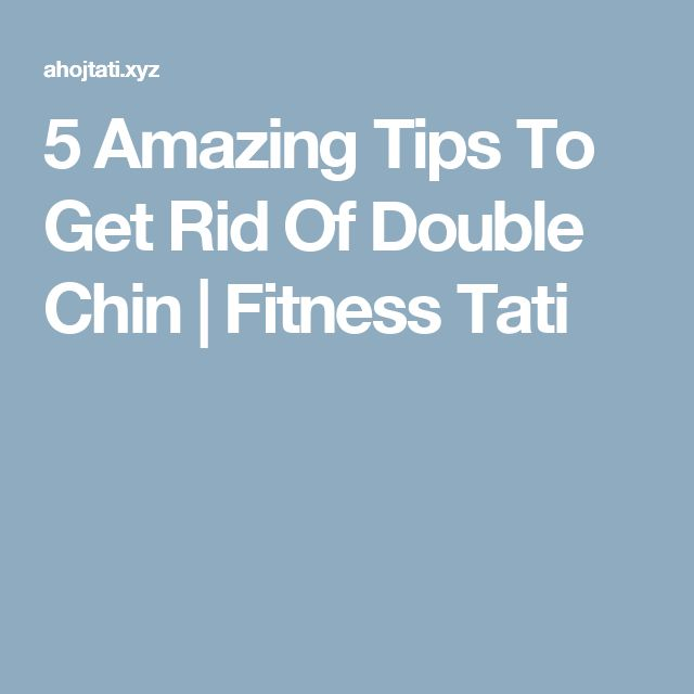 5 Amazing Tips To Get Rid Of Double Chin | Fitness Tati