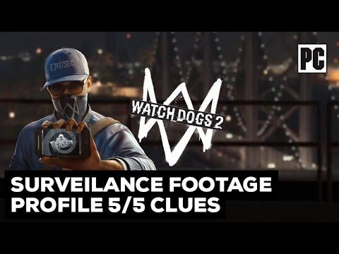 Watch Dogs 2 - Surveilance Footage, Profile 5/5 Clues Mission Fast Way