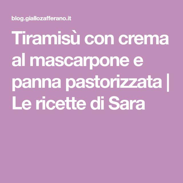 Tiramisù con crema al mascarpone e panna pastorizzata   Le ricette di Sara
