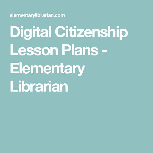 Digital Citizenship Lesson Plans - Elementary Librarian