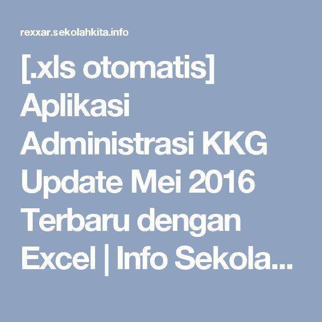 [.xls otomatis] Aplikasi Administrasi KKG Update Mei 2016 Terbaru dengan Excel | Info Sekolah Kita | Rexxar