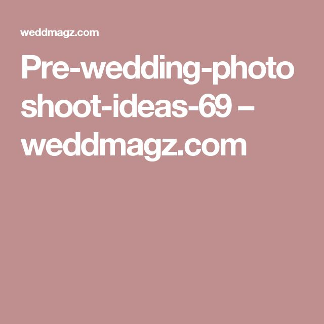 Pre-wedding-photoshoot-ideas-69 – weddmagz.com