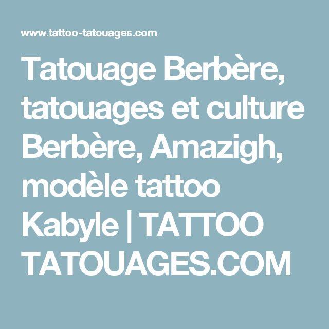 Tatouage Berbère, tatouages et culture Berbère, Amazigh, modèle tattoo Kabyle | TATTOO TATOUAGES.COM