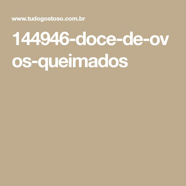 144946-doce-de-ovos-queimados