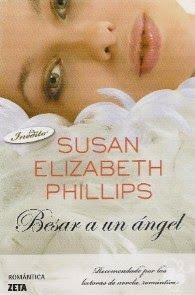 Reseña de Besar a un Angel de Susan Elizabeth Phillips http://rinconcitodeleer.blogspot.com/2015/02/besar-a-un-angel-de-susan-elizabeth-phillips.html