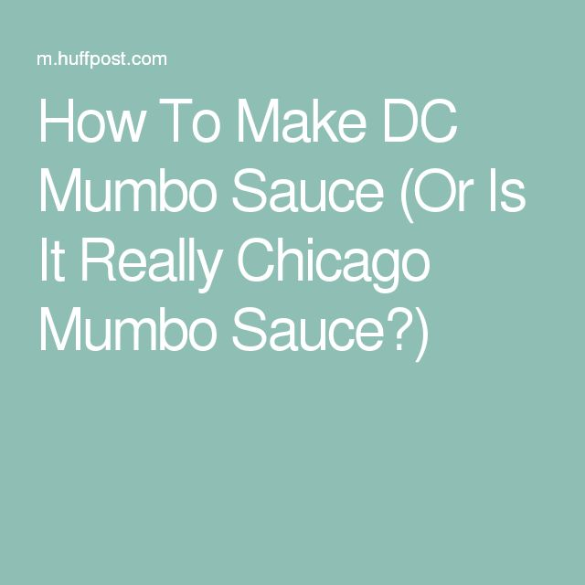 How To Make DC Mumbo Sauce (Or Is It Really Chicago Mumbo Sauce?)