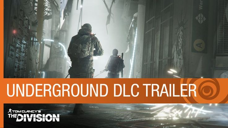 Tom Clancy's The Division Trailer: Underground DLC Gameplay - Expansion 1 - E3 2016 [US] - YouTube