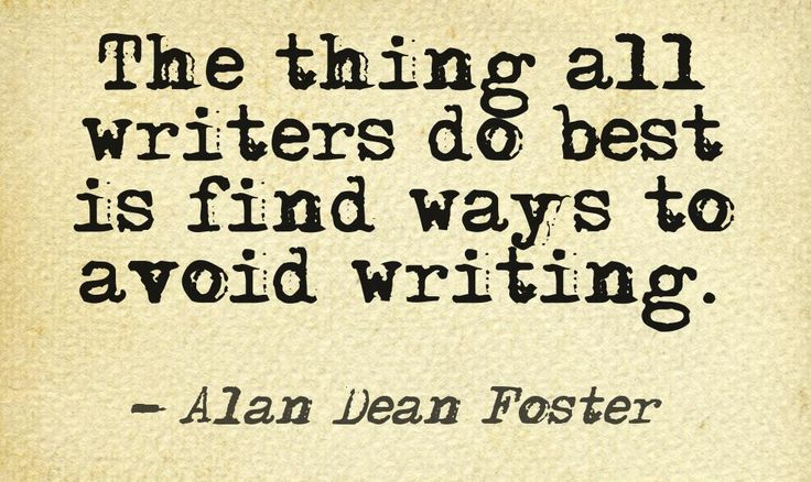 The thing all writers do best is find ways to avoid writing - Alan Dean Foster #quotes #writers #authors