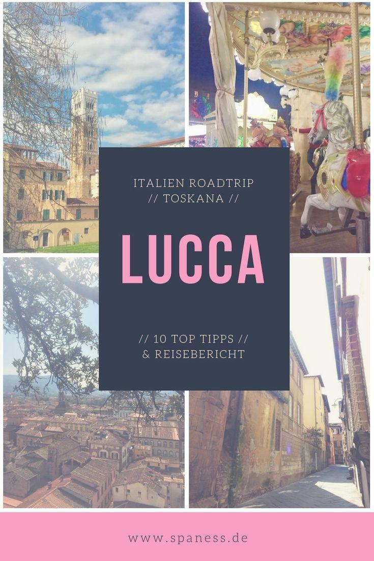 Italien Reisetipps Toskana Italien Lucca Rundreise Roadtrip