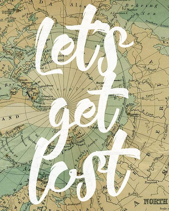 Best 25+ Lets get lost ideas on Pinterest I want to leave, Far - make a missing poster