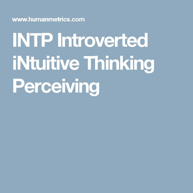INTP Introverted iNtuitive Thinking Perceiving