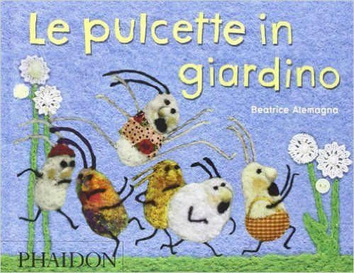 Amazon.it: Le Pulcette In Giardino - Alemagna Beatrice - Libri