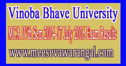 Vinoba Bhave University MCA IVth Sem 2014-17 July 2016 Exam Results     Vinoba Bhave University MCA IVth Sem 2014-17 July 2016 Exam Result...