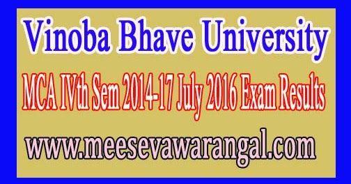 Vinoba Bhave University MCA IVth Sem 2014-17 July 2016 Exam Results     Vinoba Bhave University MCA IVth Sem 2014-17 July 2016 Exam Result...
