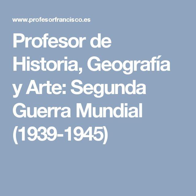 Profesor de Historia, Geografía y Arte: Segunda Guerra Mundial (1939-1945)