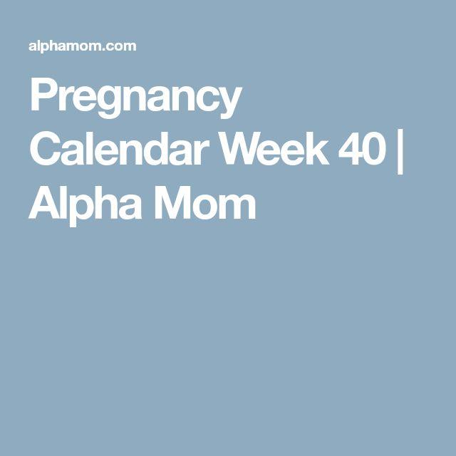 Pregnancy Calendar Week 40 | Alpha Mom