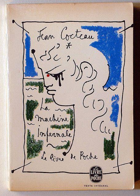 Jean Cocteau : La machine infernale, Le Livre de Poche - Paris, 1967, couverture : Jean Cocteau.