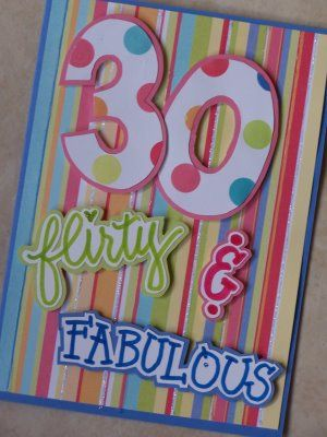 30th Birthday Card - 30, flirty & fabulous: Cards Birthday Humor, 30Th Birthday Cards, Card Birthday, Birthdays, Bday Cards Tags, 30Th Bday, Cardmaking, Card Ideas, Cards Milestone