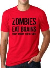 Crazy Dog Tshirts Men's Zombies Eat Brains So You'Re Safe T Shirt