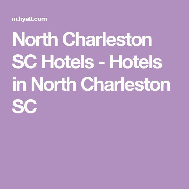 North Charleston SC Hotels - Hotels in North Charleston SC