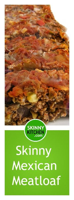 Skinny Mexican Meatloaf. It has all the great flavors of Mexican food in one delicious loaf! Each serving has 215 calories, 4g fat & 5 Weight Watchers POINTS PLUS. http://www.skinnykitchen.com/recipes/skinny-mexican-meatloaf/