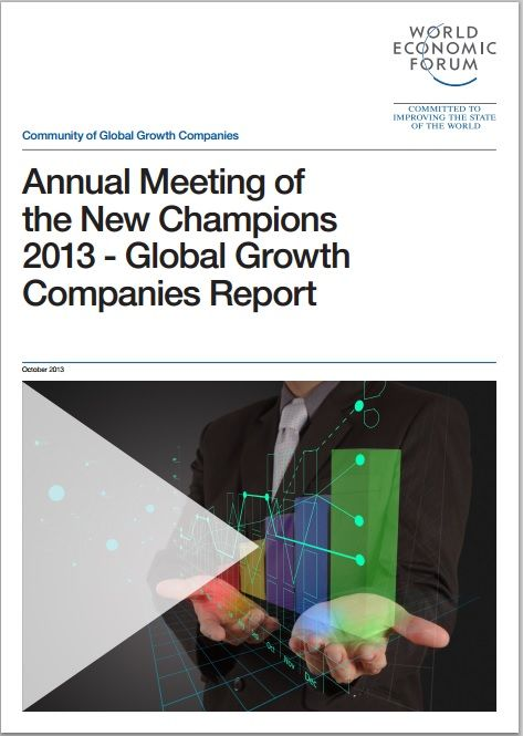 Annual Meeting of the New Champions 2013 - Global Growth Companies Report. The Annual Meeting of the New Champions 2013 in Dalian, People's Republic of China, focused on science, technology, innovation and sustainability.  #wef #wefreport