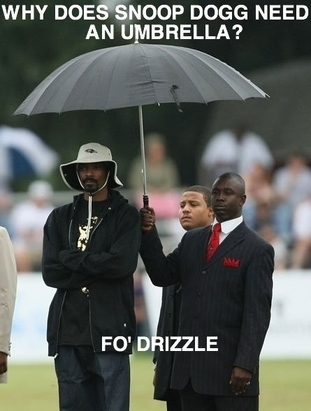 Why does snoop dogg need an unbrella