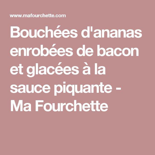 Bouchées d'ananas enrobées de bacon et glacées à la sauce piquante - Ma Fourchette