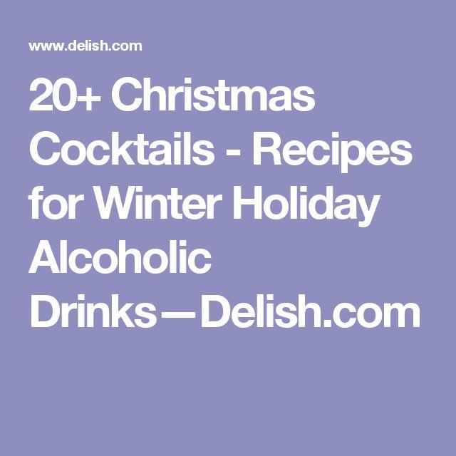 20+ Christmas Cocktails - Recipes for Winter Holiday Alcoholic Drinks—Delish.com