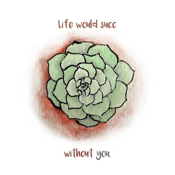 Kitchen Puns - Life Would Succ (Kitchen Humor) - Succulents  - Water Color Art Print - House Warming - Hostess