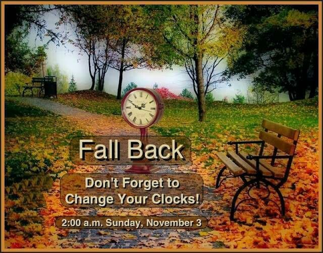Don T Forget To Take Your Medicine Quotes: Don't Forget To Set Your Clocks Back.