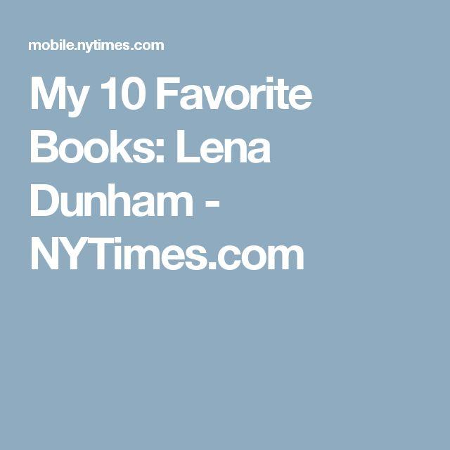 My 10 Favorite Books: Lena Dunham - NYTimes.com
