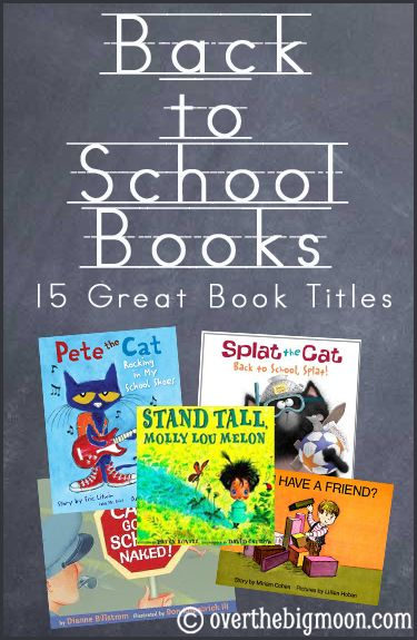 Back to School Books!  15 Great Book Titles from www.overthebigmoon.com!