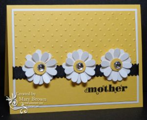handmade Mother's Day card ... yellow and white with black ... three layered die cut daisies ... sunny look ... Stampin' Up!