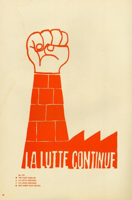 """The struggle continues"" During the May 1968 Paris Uprisings the students at the École des Beaux Arts organised their printmaking studios to produce political posters."