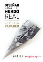 Diseñar para el mundo real: ecología humana y cambio social   Victor Papanek