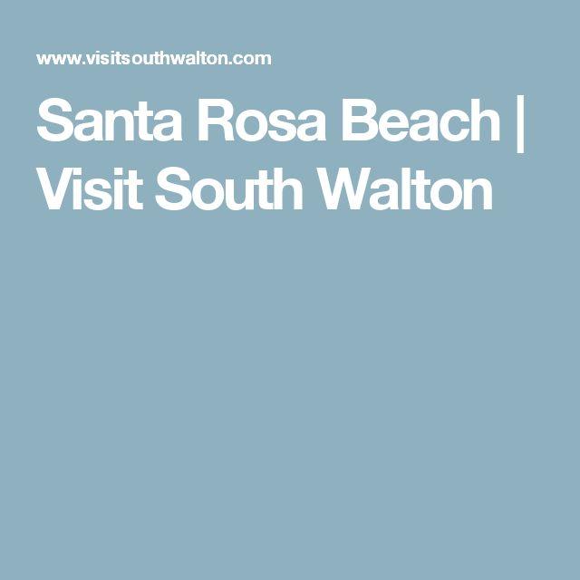 Santa Rosa Beach   Visit South Walton
