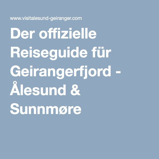 Der offizielle Reiseguide für Geirangerfjord - Ålesund & Sunnmøre
