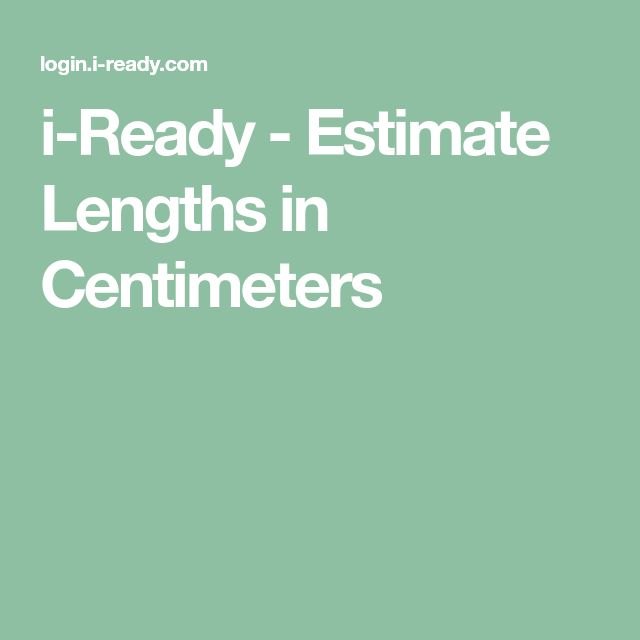 i-Ready - Estimate Lengths in Centimeters