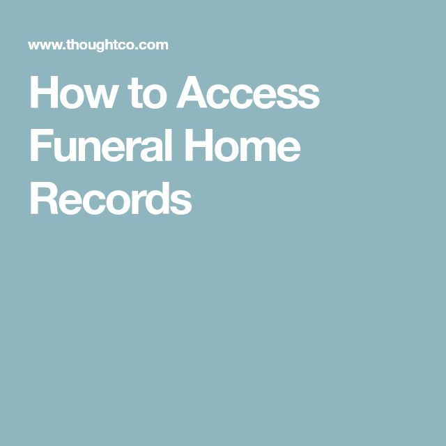 How to Access Funeral Home Records