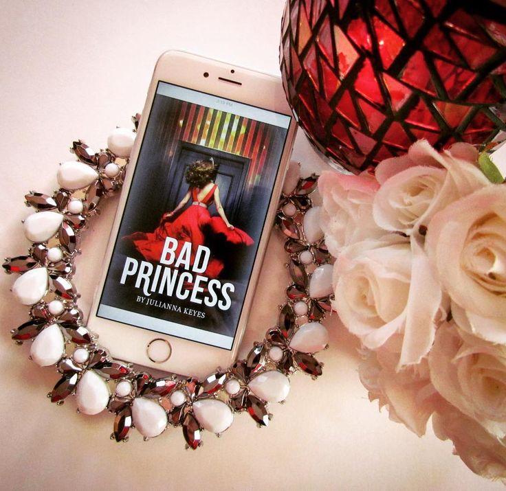 Bad Princess by Julianna Keyes http://amzn.to/2iXwDPk
