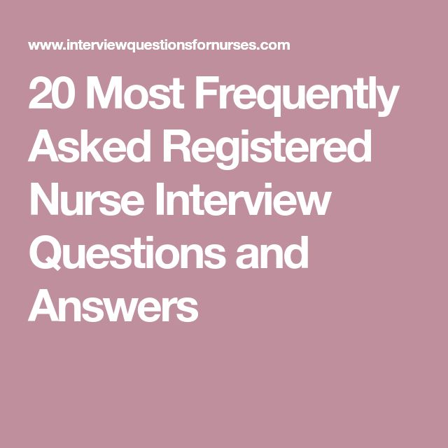 20 Most Frequently Asked Registered Nurse Interview Questions and Answers