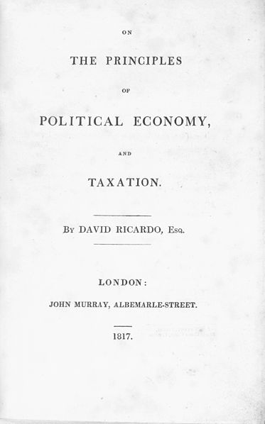 File:David Ricardo - Title page to On the Principles of Political Economy and Taxation by David Ricardo, published 1817. The book concludes that land rent grows as population increases. It also presents the theory of comparative advantage, the theory that free trade between two or more countries can be mutually beneficial, even when one country has an absolute advantage over the other countries in all areas of production.