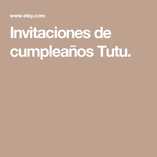 Invitaciones de cumpleaños Tutu.