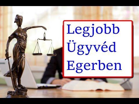 Legjobb Ügyvéd Eger - Ki a Legjobb Ügyvéd Egerben - Eger Ügyvéd Tippek