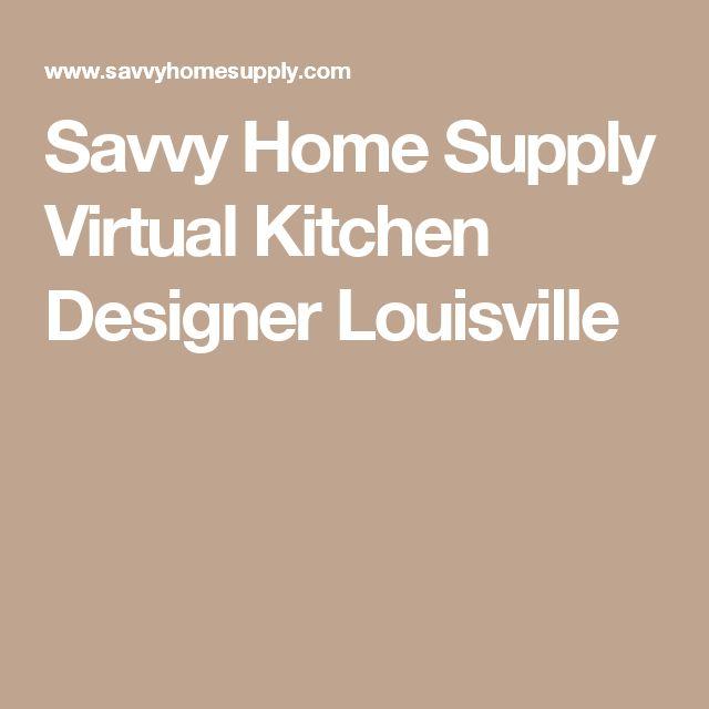 Savvy Home Supply Virtual Kitchen Designer Louisville