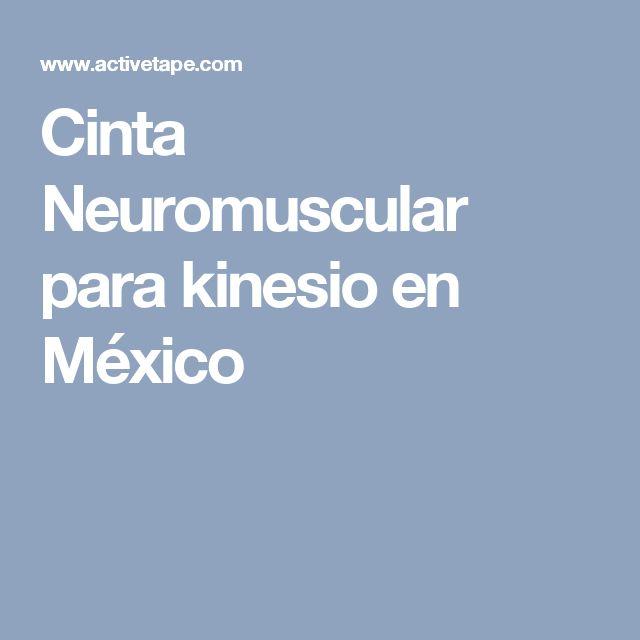 Cinta Neuromuscular para kinesio en México
