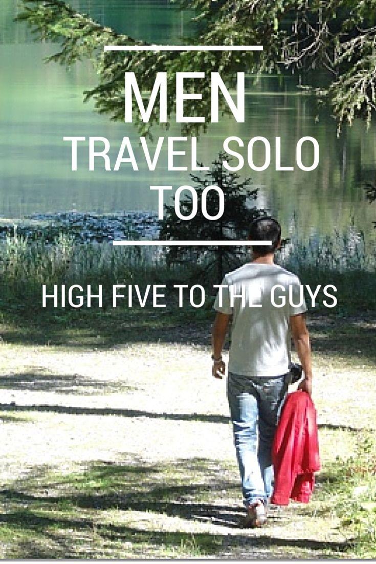 Men Travel Solo Too! High Fives to the Guys! http://solotravelerblog.com/men-travel-solo/