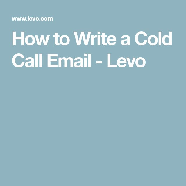 How to Write a Cold Call Email - Levo