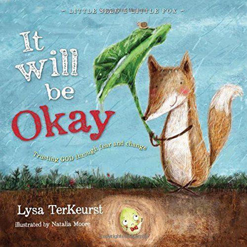 It Will be Okay: Trusting God Through Fear and Change (Little Seed & Little Fox) by Lysa TerKeurst http://www.amazon.com/dp/140032419X/ref=cm_sw_r_pi_dp_qU4Eub1KAGQA6
